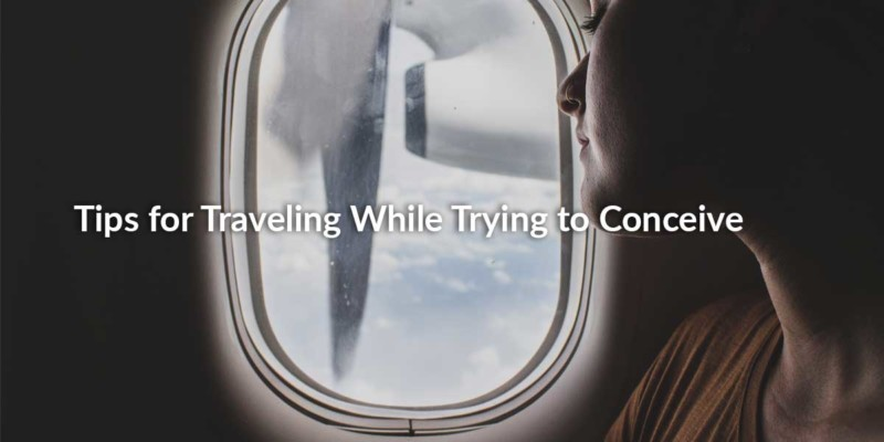 Tips-for-Traveling-While-Trying-to-Conceive